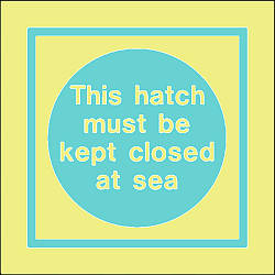 this hatch must be kept closed at sea text